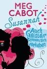 Meg Cabot: Susannah - Auch Geister können sich verlieben