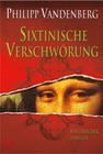 Vandenberg,  Philipp: Sixtinische Verschwörung