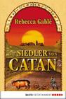 Rebecca Gablé: Die Siedler von Catan