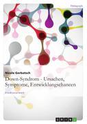 Gerbatsch, Nicole: Down-Syndrom - Ursachen, Sym...