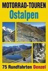 Denzel,  Harald: Motorrad-Touren Ostalpen