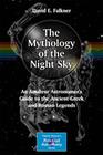 Falkner, David E.: The Mythology of the Night Sky