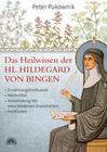 Pukownik,  Peter: Das Heilwissen der Hl. Hildegard von Bingen