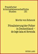 Schenck, Moritz von: Pönalisierung der Folter i...