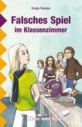Reider, Katja: Falsches Spiel im Klassenzimmer