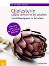 Martinez,  Ramon: Cholesterin selbst senken in 10 Wochen
