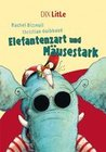 Bisseuil, Rachel: Elefantenzart und Mäusestark