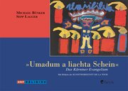 Bünker, Michael;Lagger, Sepp: Umadum a liachta ...