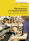Steiner,  Johannes: Klavierpraxis im Musikunterricht
