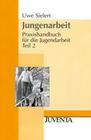 Sielert,  Uwe: Praxishandbuch für die Jugendarbeit 2. Jungenarbeit