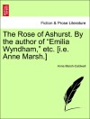 Marsh-Caldwell, Anne: The Rose of Ashurst. By the author of Emilia Wyndham, etc. [i.e. Anne Marsh.] VOL. II
