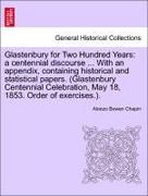 Chapin Alonzo Bowen Glastenbury for Two Hundred Years a centennial discourse ... With an appendix containing historical and statistical papers. G