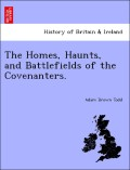 Todd, Adam Brown: The Homes, Haunts, and Battle...