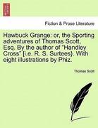Scott, Thomas: Hawbuck Grange: or, the Sporting...