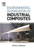 9780080531052 - Celine A Mahieux: Environmental Degradation of Industrial Composites - 书