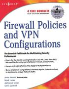 Mark Lucas;Abhishek Singh;Dale Liu;Stephanie Miller;Syngress Firewall Policies and VPN Configurations