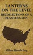 eBook: Lanterns On The Levee - Recollections Of A Planter's Son