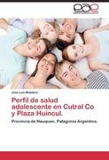 Mulatero, Jose Luis: Perfil de salud adolescente en Cutral Co y Plaza Huincul.