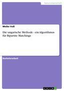 Voss, Meike: Die ungarische Methode - ein Algor...