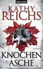 Kathy Reichs: Knochen zu Asche