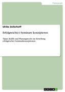 Zellerhoff, Ulrike: Erfolgreich(e) Seminare kon...