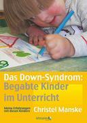 Manske, Christel: Das Down-Sydrom - Begabte Kin...