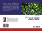 Ezeanya, Chinyere: Bitter Kola (Garcinia kola): Antimicrobial And Therapeutic Qualities