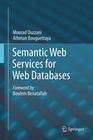 Ouzzani, Mourad;Bouguettaya,  Athman: Semantic Web Services for Web Databases