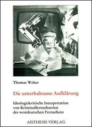 Weber, Thomas: Die unterhaltsame Aufklärung