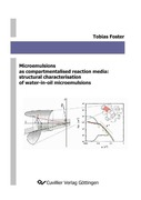 Foster, Tobias: Microemulsions as compartmentalised reaction media: structural characterisation of water-in-oil microemulsions