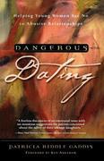 Gaddis, Patricia Riddle: Dangerous Dating
