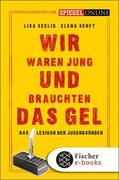 eBook: Wir waren jung und brauchten das Gel