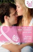 Green, Crystal;Knupp, Amy: Made for a Texas Marriage Playing with Fire: Made for a Texas Marriage Playing with Fire (Mills Boon Cherish) (Billionaire Cowboys, Inc., Book 1)