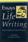Essays on Life Writing: From Genre to Critical Practice