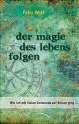eBook: Der Magie des Lebens folgen