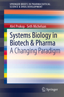 Michelson,  Seth;Prokop, AleS: Systems Biology in Biotech & Pharma