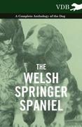 eBook: The Welsh Springer Spaniel - A Complete Anthology of the Dog