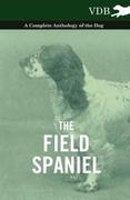eBook: The Field Spaniel - A Complete Anthology of the Dog