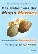 eBook: Das Geheimnis der Moqui Marbles. Die Faszination der Lebenden Steine.