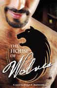 McDiarmid, Robert B.: The House of Wolves