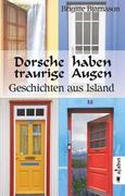 eBook: Dorsche haben traurige Augen. Geschichten aus Island