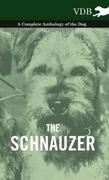 eBook: The Schnauzer - A Complete Anthology of the Dog