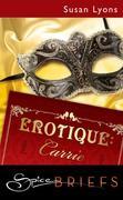 eBook:  Erotique: Carrie (Mills & Boon Spice Briefs)