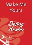 eBook: Make Me Yours (Mills & Boon Blaze)