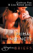 eBook: Primal Instincts (for fans of Fifty Shades by E. L. James) (Spice Briefs)