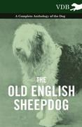 eBook: Old English SheepDog - A Complete Anthology of the Dog