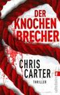 Chris, Carter: Der Knochenbrecher