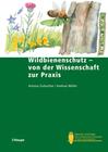 Zurbuchen, Antonia;Müller,  Andreas: Wildbienenschutz - von der Wissenschaft zur Praxis