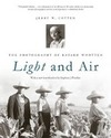 Cotten,  Jerry W.: Light and Air: The Photography of Bayard Wootten