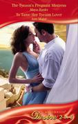 eBook: Tycoon's Pregnant Mistress / To Tame Her Tycoon Lover (Mills & Boon Desire) (The Anetakis Tycoons - Book 1)